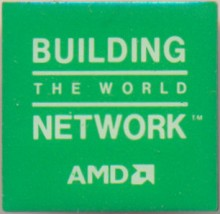 AMD pin 'Building the world network'