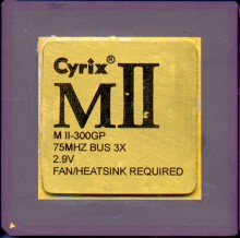 Cyrix MII-300GP 'Goldtop' 75 MHz bus